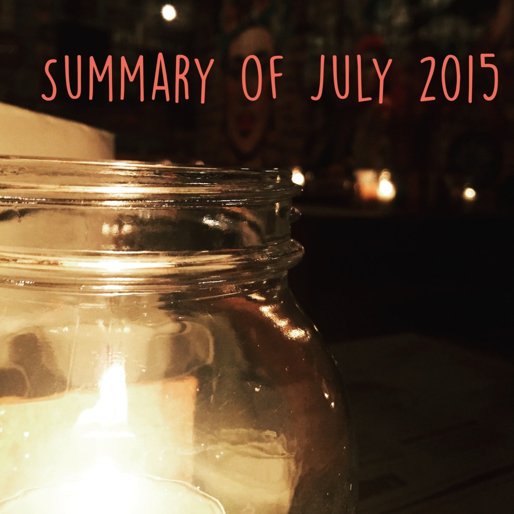 monthly summary. july 2015, Summary of July 2015